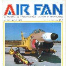 Militaria: AIR FAN AÑO 1987 Nº 105 AGOSTO. Lote 131152556