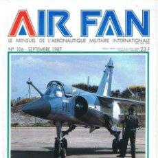 Militaria: AIR FAN AÑO 1987 Nº 106 SEPTIEMBRE. Lote 131152724
