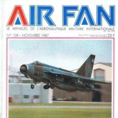 Militaria: AIR FAN AÑO 1987 Nº 108 NOVIEMBRE. Lote 131153432