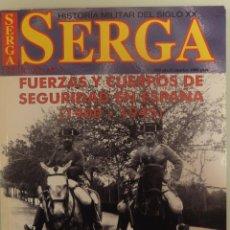Militaria: SERGA - ESPECIAL Nº 2 - FUERZAS Y CUERPOS SEGURIDAD EN ESPAÑA 1900/45. Lote 136877954
