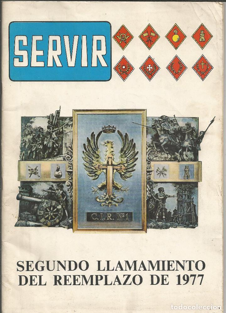 SERVIR - REVISTA DEL C.I.R. Nº 1 - COLMENAR VIEJO - SEGUNDO LLAMAMIENTO REEMPLAZO 1977 (Militaria - Militärzeitschriften und Zeitungen)