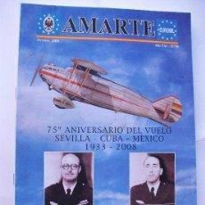 Militaria: REVISTA AMARTE 2008, ESPECIAL AVIACION : 75º ANIVERSARIO VUELO SEVILLA-CUBA-MEXICO , CUATROVIENTOS. Lote 254749100
