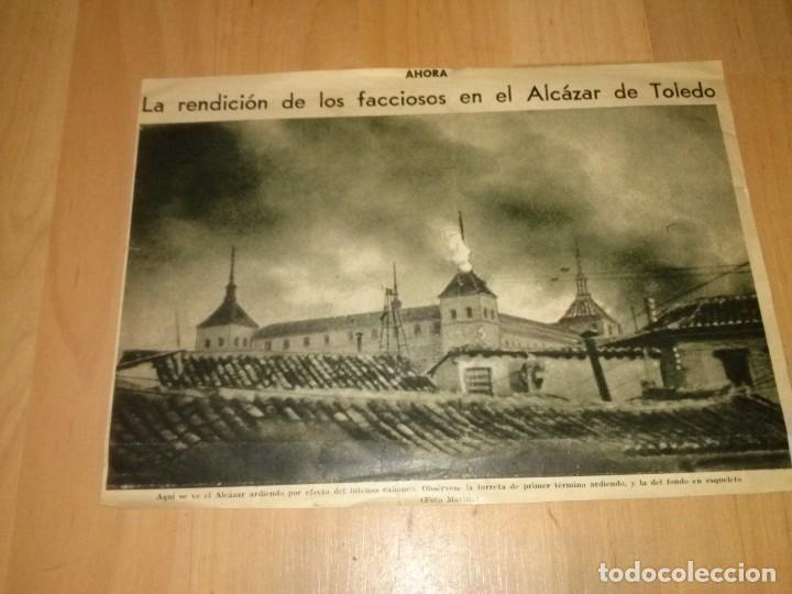 RECORTE ORIGINAL DEL PERIODICO AHORA DE JULIO DE 1936 SOBRE UNA NOTICIA FALSA SOBRE EL ALCAZAR (Militar - Revistas y Periódicos Militares)