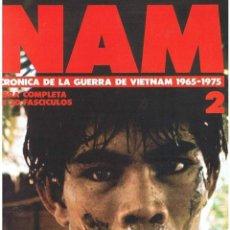 Militaria: NAM. CRÓNICA DE LA GUERRA DE VIETNAM 1965-1975 FASCÍCULO Nº 2. Lote 143353446