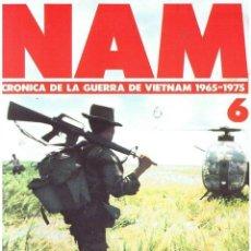 Militaria: NAM. CRÓNICA DE LA GUERRA DE VIETNAM 1965-1975 FASCÍCULO Nº 6. Lote 143353638