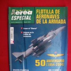 Militaria: REVISTA FUERZA AÉREA. ESPECIAL FLOTILLA DE AERONAVES DE LA ARMADA, 50 ANIVERSARIO.. Lote 144123574