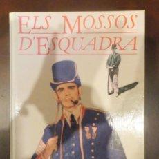 Militaria: ELS MOSSOS D'ESQUADRA. Lote 145377542