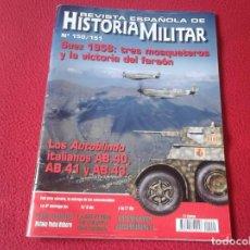 Militaria: REVISTA MAGAZINE ESPAÑOLA DE HISTORIA MILITAR ARMY EJÉRCITO SOLDADOS GUERRA WAR Nº 150/151 SUEZ 1956. Lote 147610090