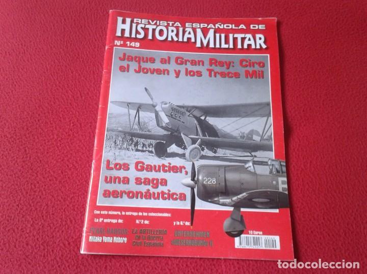 REVISTA MAGAZINE ESPAÑOLA DE HISTORIA MILITAR ARMY EJÉRCITO SOLDADOS GUERRA WAR Nº 149 CIRO GAUTIER. (Militar - Revistas y Periódicos Militares)