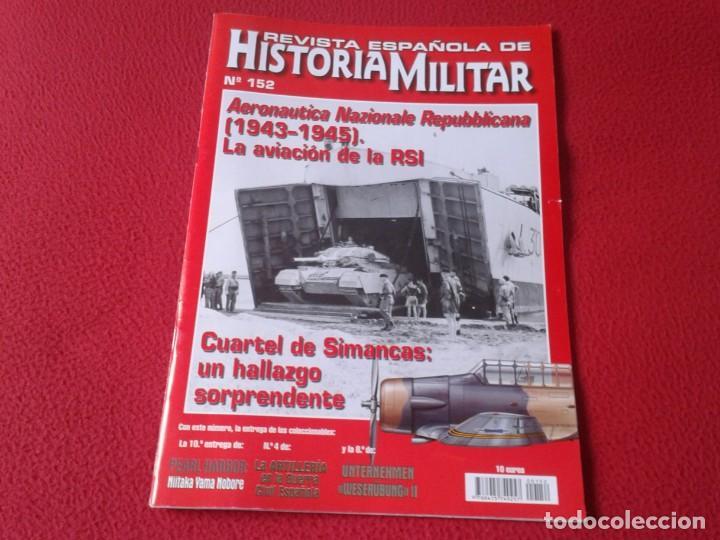 REVISTA MAGAZINE ESPAÑOLA DE HISTORIA MILITAR ARMY EJÉRCITO SOLDADOS GUERRA WAR Nº 152 RSI SIMANCAS. (Militar - Revistas y Periódicos Militares)