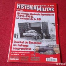 Militaria: REVISTA MAGAZINE ESPAÑOLA DE HISTORIA MILITAR ARMY EJÉRCITO SOLDADOS GUERRA WAR Nº 152 RSI SIMANCAS.. Lote 147611274