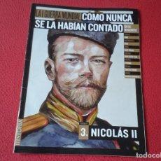 Militaria: REVISTA MAGAZINE FASCÍCULO HISTORIA GUERRA MUNDIAL WORLD WAR I PERSONAJES NICOLÁS II ZAR RUSSIA ..... Lote 147616662