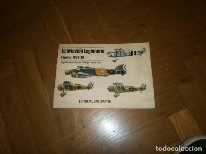 LA AVIACIÓN LEGIONARIA ESPAÑA 1936 1939 EDITORIAL SAN MARTÍN ANGELO EMILIANI - GHERGO - VIGNA (Militar - Revistas y Periódicos Militares)