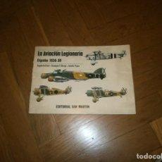 Militaria: LA AVIACIÓN LEGIONARIA ESPAÑA 1936 1939 EDITORIAL SAN MARTÍN ANGELO EMILIANI - GHERGO - VIGNA . Lote 147762194