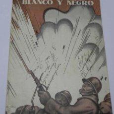 Militaria: BLANCO Y NEGRO (PLENA GUERRA CIVIL EN EL MADRID ROJO), Nº 6, JULIO DE 1938 REVISTA QUINCENAL ILUSTRA. Lote 151205378
