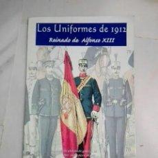 Militaria: LOS UNIFORMES DE 1912 REINADO ALFONSO XIII MILITARIA QUIRON. Lote 151720302