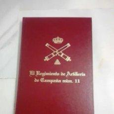 Militaria: EL REGIMIENTO DE ARTILLERÍA DE CAMPAÑA Nº 11 ESPAÑA . Lote 151720750
