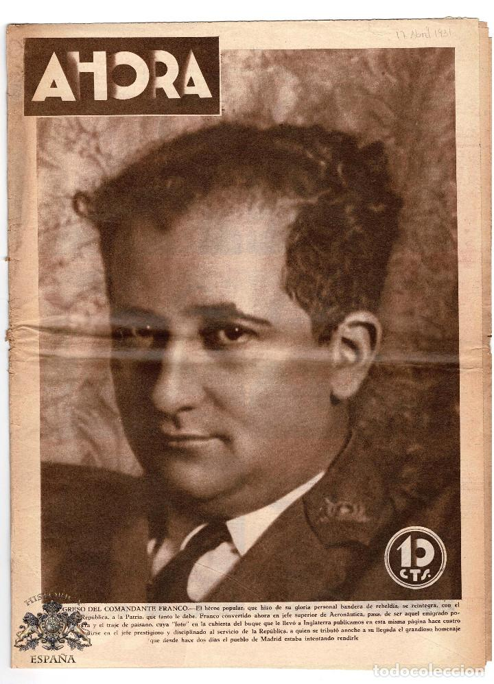 AHORA 17 ABRIL 1931. EL REGRESO DEL COMANDANTE FRANCO (Militar - Revistas y Periódicos Militares)