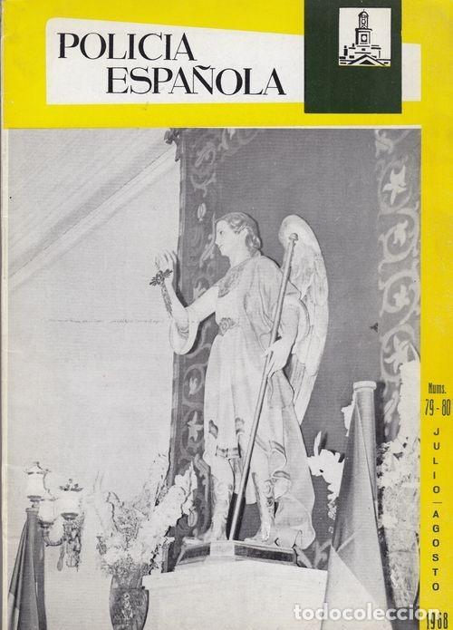 REVISTA POLICIA ESPAÑOLA Nº 77 / 80 - JULIO - AGOSTO 1968 (Militar - Revistas y Periódicos Militares)