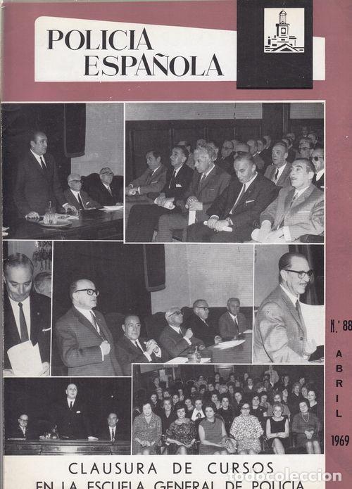 REVISTA POLICIA ESPAÑOLA Nº 88- ABRIL 1969 (Militar - Revistas y Periódicos Militares)