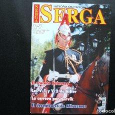 Militaria: REVISTA SERGA Nº 7 HISTORIA MILITAR DEL SIGLO XX. Lote 158822034
