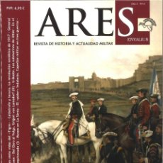 Militaria: ARES ENYALIUS. Nº 11. REVISTA DE HISTORIA Y ACTUALIDAD MILITAR. Lote 159855726