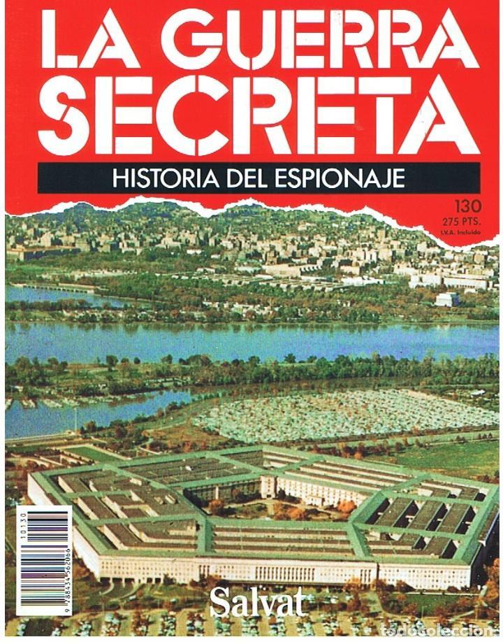 LA GUERRA SECRETA. HISTORIA DEL ESPIONAJE. FASCÍCULO Nº 130 (Militar - Revistas y Periódicos Militares)