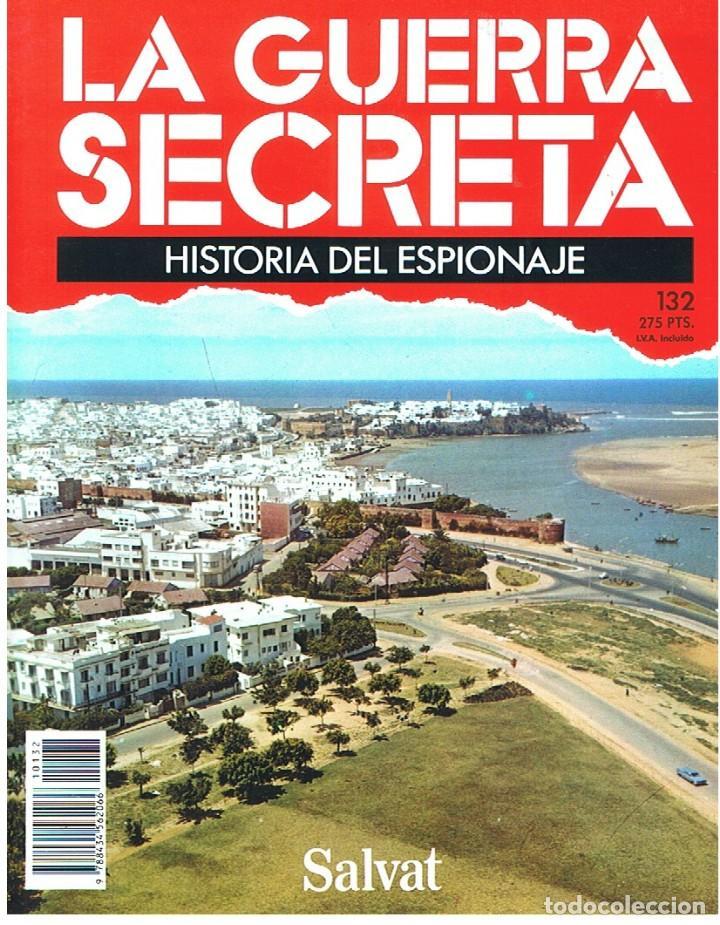 LA GUERRA SECRETA. HISTORIA DEL ESPIONAJE. FASCÍCULO Nº 132 (Militar - Revistas y Periódicos Militares)