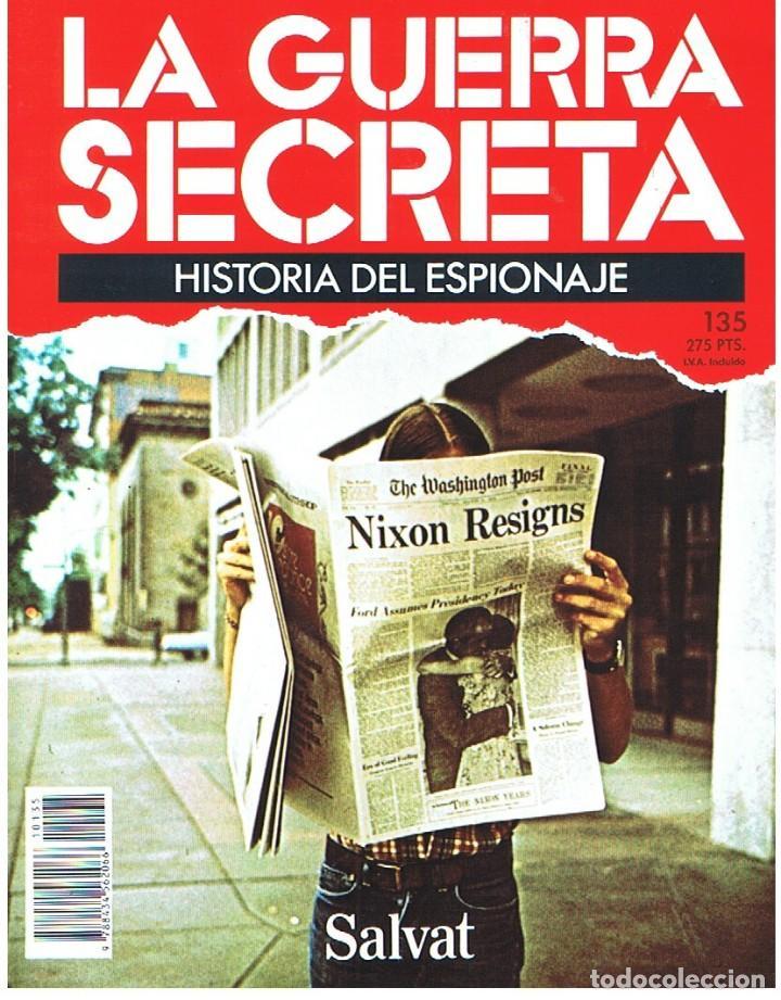 LA GUERRA SECRETA. HISTORIA DEL ESPIONAJE. FASCÍCULO Nº 135 (Militar - Revistas y Periódicos Militares)