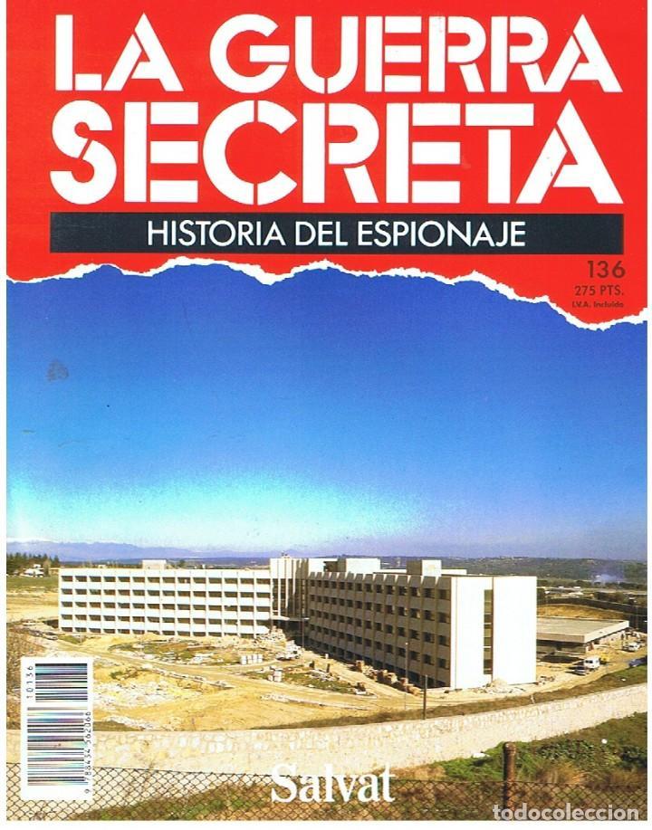 LA GUERRA SECRETA. HISTORIA DEL ESPIONAJE. FASCÍCULO Nº 136 (Militar - Revistas y Periódicos Militares)