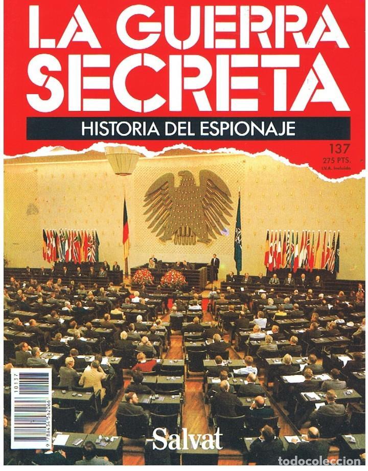 LA GUERRA SECRETA. HISTORIA DEL ESPIONAJE. FASCÍCULO Nº 137 (Militar - Revistas y Periódicos Militares)