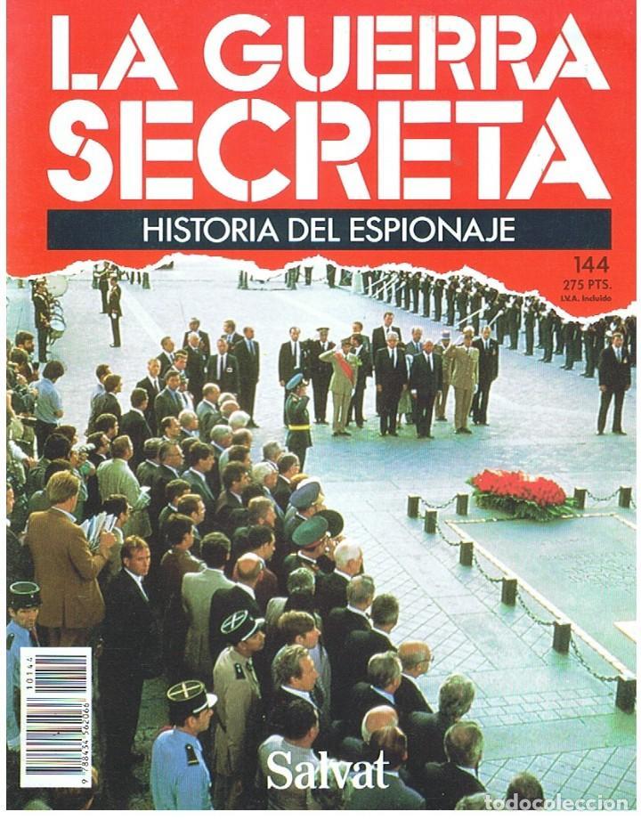 LA GUERRA SECRETA. HISTORIA DEL ESPIONAJE. FASCÍCULO Nº 144 (Militar - Revistas y Periódicos Militares)