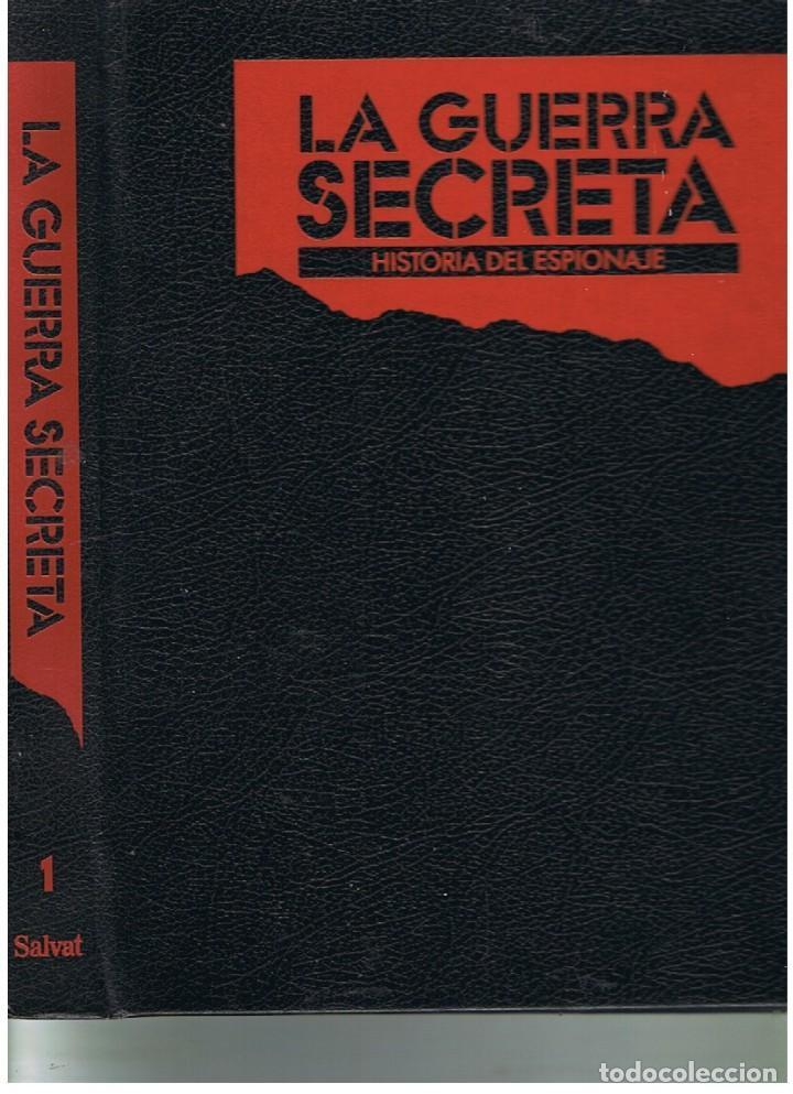 LA GUERRA SECRETA. HISTORIA DEL ESPIONAJE. CUBIERTAS (Militar - Revistas y Periódicos Militares)