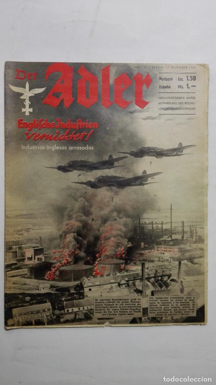 PERIODICO DER ADLER, Nº 25, BERLIN 17 DE DICIEMBRE DE 1940, PORTADA INDUSTRIAS INGLESAS ARRASADAS (Militar - Revistas y Periódicos Militares)