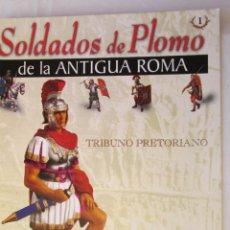 Militaria: SOLDADOS DE PLOMO DE LA ANTIGUA ROMA FASCÍCULO Nº 1 - PLANETA DEAGOSTINI 2003 - TRIBUNO PRETORIANO. Lote 167623700
