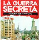 Militaria: LA GUERRA SECRETA. HISTORIA DEL ESPIONAJE. FASCÍCULO Nº 46. Lote 168489604