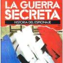 Militaria: LA GUERRA SECRETA. HISTORIA DEL ESPIONAJE. FASCÍCULO Nº 56. Lote 168506444