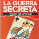 Militaria: LA GUERRA SECRETA. HISTORIA DEL ESPIONAJE. FASCÍCULO Nº 64. Lote 168507336