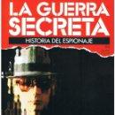 Militaria: LA GUERRA SECRETA. HISTORIA DEL ESPIONAJE. FASCÍCULO Nº 99. Lote 168564832