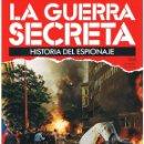 Militaria: LA GUERRA SECRETA. HISTORIA DEL ESPIONAJE. FASCÍCULO Nº 106. Lote 168565844
