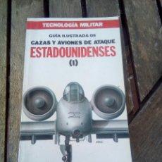 Militaria: TECNOLOGÍA MILITAR /CAZAS Y AVIONES DE ATAQUE. Lote 170002422
