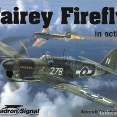 Militaria: FAIREY FIREFLY IN ACTION, SQUADRON/SIGNAL. Lote 171300848