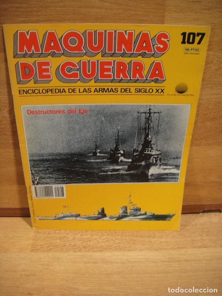 MAQUINAS DE GUERRA , FASCICULO Nº 107 , DESTRUCTORES DEL EJE (Militar - Revistas y Periódicos Militares)