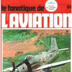 Militaria: LE FANATIQUE DE L´AVIATION AÑO 1977 Nº 86 ENERO. Lote 172043827