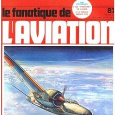 Militaria: LE FANATIQUE DE L´AVIATION AÑO 1977 Nº 87 FEBRERO. Lote 172044018