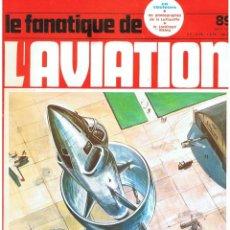 Militaria: LE FANATIQUE DE L´AVIATION AÑO 1977 Nº 89 ABRIL. Lote 172045884