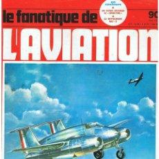 Militaria: LE FANATIQUE DE L´AVIATION AÑO 1977 Nº 90 MAYO. Lote 172045992