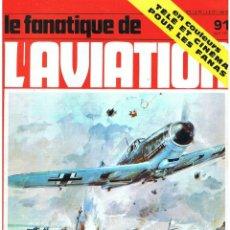 Militaria: LE FANATIQUE DE L´AVIATION AÑO 1977 Nº 91 JUNIO. Lote 172046090