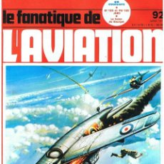 Militaria: LE FANATIQUE DE L´AVIATION AÑO 1977 Nº 92 JULIO. Lote 172046153