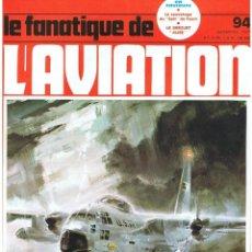 Militaria: LE FANATIQUE DE L´AVIATION AÑO 1977 Nº 94 SEPTIEMBRE. Lote 172046307